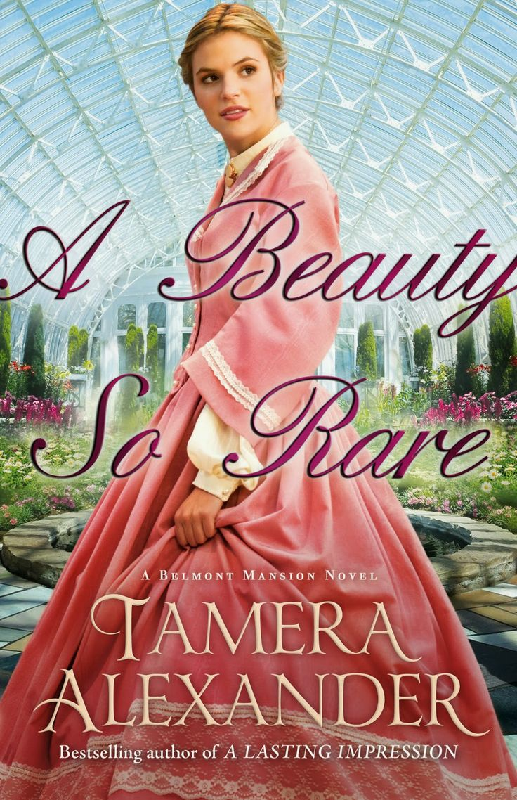 Rambles of a SAHM: A Beauty So Rare by Tamera Alexander ~ A Historical Romance Review