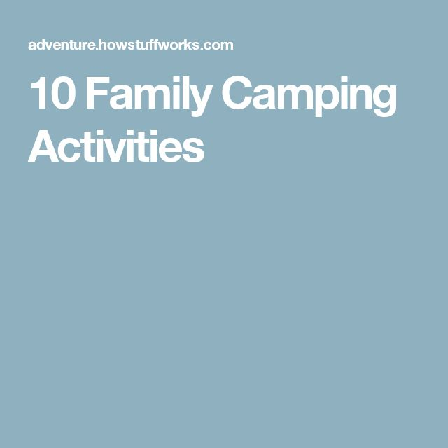 10 Family Camping Activities