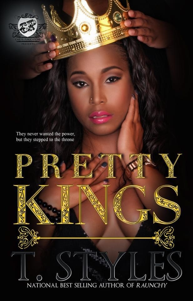 Pretty Kings (The Cartel Publications Presents) by T. Styles | Loveeee this book!