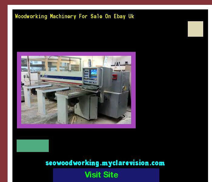 Woodworking Machinery For Sale On Ebay Uk 172314 - Woodworking Plans and Projects!