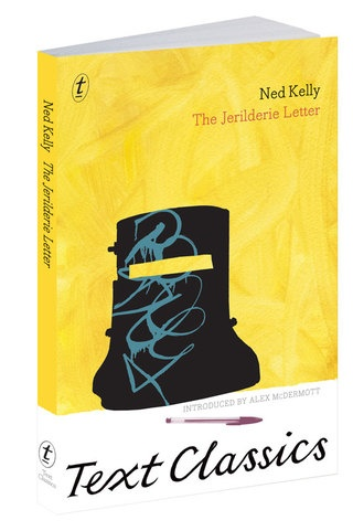 Ned Kelly, The Jerilderie Letter. Designed by WH Chong, for Text Publishing as part of the new Text Classics series.