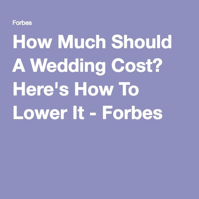 sites forbeswomanfiles much should wedding cost heres lower