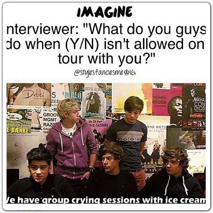 hahahaha i have those when i can't go on tour with you too!