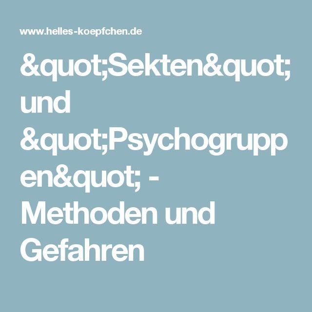 """""""Sekten"""" und """"Psychogruppen"""" - Methoden und Gefahren"""