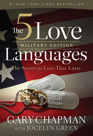 The 5 Love Languages Military Edition: The Secret to Love That Lasts by Gary Chapman and Jocelyn Green
