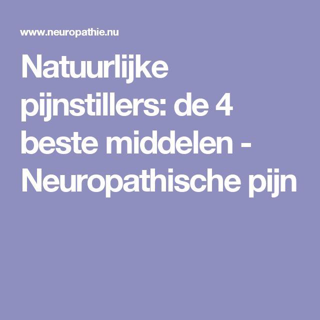 Natuurlijke pijnstillers: de 4 beste middelen - Neuropathische pijn