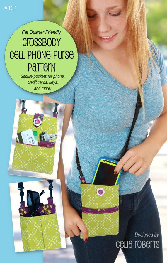 Beginner Purse Pattern Crossbody Cell Phone Purse Pattern includes one Black Adjustable Strap Hardware Kit Crossbody Cell Phone Purse Easy beginner purse! This light weight, small, on-the-go crossbody cell phone carrier fits most cell phones. It includes a zipper pouch for carrying cash/credit cards and two additional outside pockets for keys or sunglasses. View purse samples in my photo album at http://www.facebook.com/CeliaRobertsCraftRoom. Want your local quilt shop...