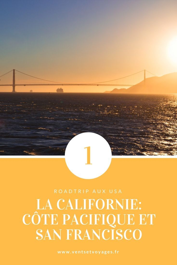 Première étape de notre roadtrip dans l'ouest des USA, je t'emmène découvrir la côte pacifique et San Francisco