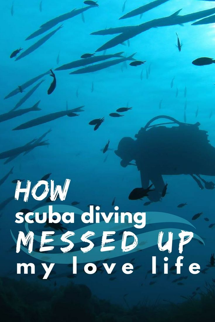 How my scuba diving addiction messed up my love life - World Adventure Divers - solo travel, adventure travel, scuba diving - read the full story on https://worldadventuredivers.com/2017/02/14/how-my-scuba-diving-addiction-messed-up-my-love-life/