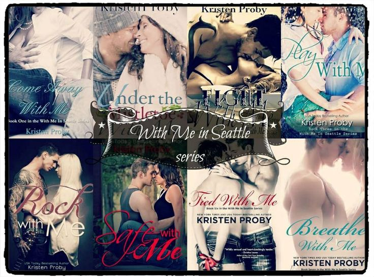 With me in Seattle series by Kristen Proby Love that this is based ...