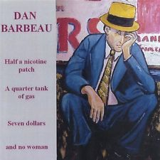 Dan Barbeau - Half a Nicotine Patch a Quarter Tank of Gas Seven [New CD]