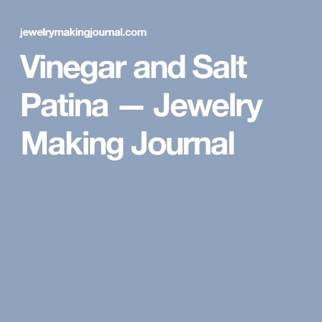 Vinegar and Salt Patina — Jewelry Making Journal
