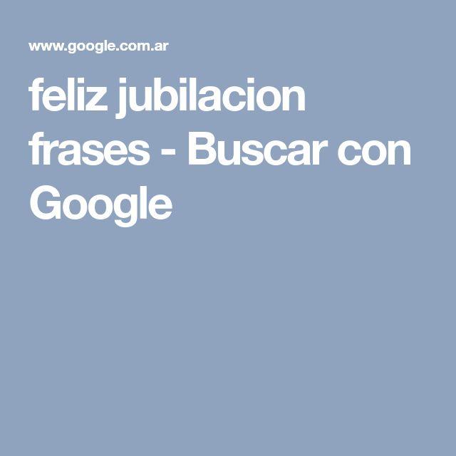 feliz jubilacion frases - Buscar con Google