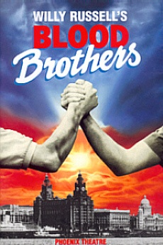 Blood Brothers  My all time favorite musical