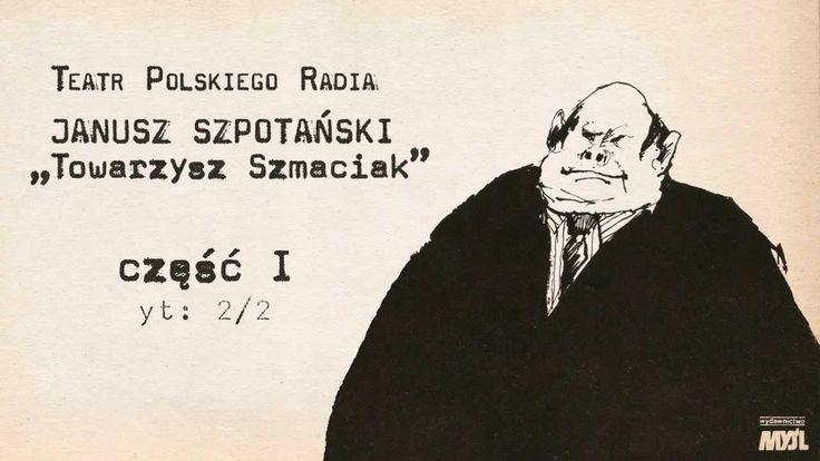 """Teatr Polskiego Radia: Janusz Szpotański — """"Towarzysz Szmaciak"""" cz. I (2/2)"""