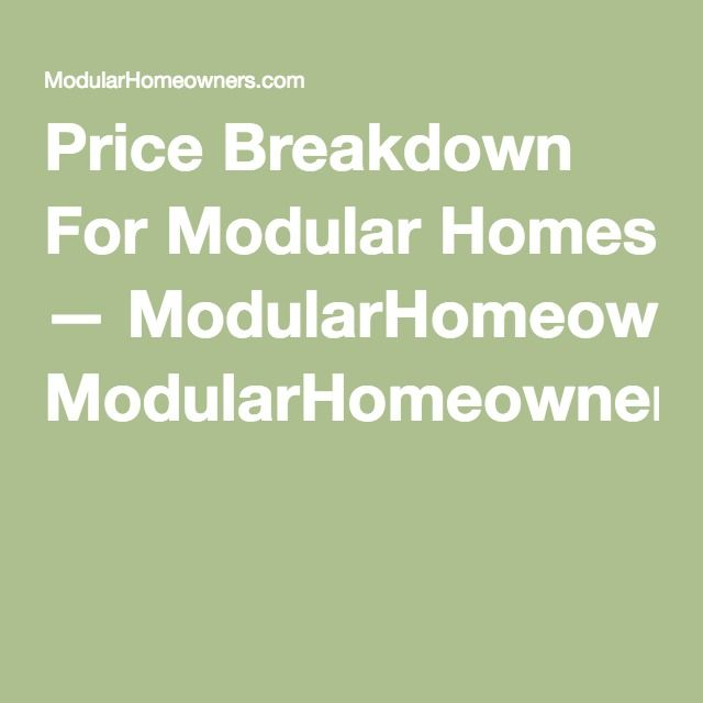 Price Breakdown For Modular Homes — ModularHomeowners.com