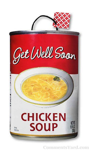 get well soon | http://www.commentsyard.com/get-well-soon-chicken-soup/