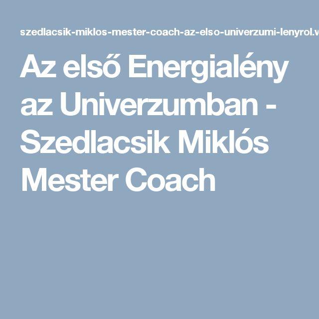 Az első Energialény az Univerzumban - Szedlacsik Miklós Mester Coach