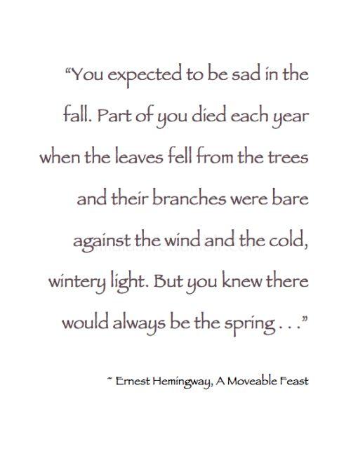 "~ Autumn ~. . . "" ~ Ernest Hemingway, A Moveable Feast #"