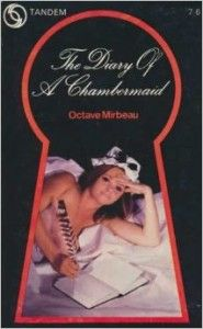 Is Octave Mirbeau's Diary of a Chambermaid trashy erotica? Or a class-conscious satire?  Follow the link attached to this image and weigh in.  Be sure to 'like', share, and leave a comment.