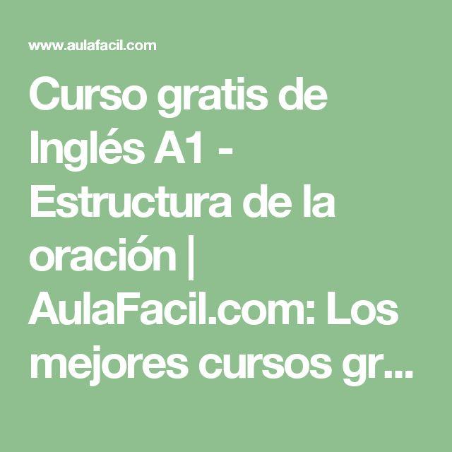 Curso gratis de Inglés A1  - Estructura de la oración | AulaFacil.com: Los mejores cursos gratis online