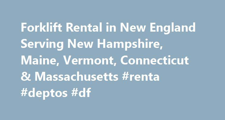 Forklift Rental in New England Serving New Hampshire, Maine, Vermont, Connecticut & Massachusetts #renta #deptos #df http://rentals.nef2.com/forklift-rental-in-new-england-serving-new-hampshire-maine-vermont-connecticut-massachusetts-renta-deptos-df/  #scissor lift rental # Aerial Lift Rentals in New England When you need to rent aerial lifts in Maine, New Hampshire, or Massachusetts, W.D. Matthews is the solution that gives you greater productivity, efficiency, and value. We offer aerial…