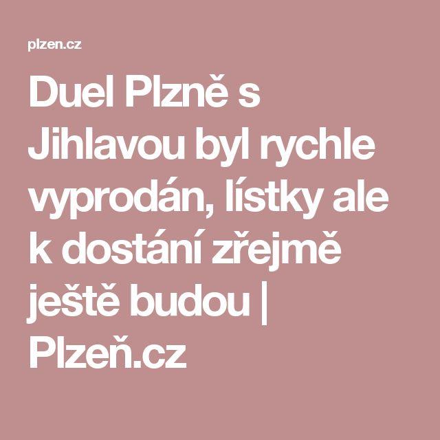Duel Plzně s Jihlavou byl rychle vyprodán, lístky ale k dostání zřejmě ještě budou   Plzeň.cz