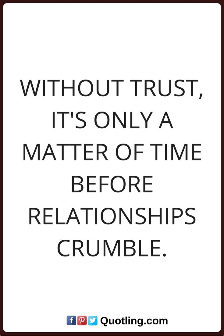 Trust quotes without trust it s only a matter of time before relationships crumble