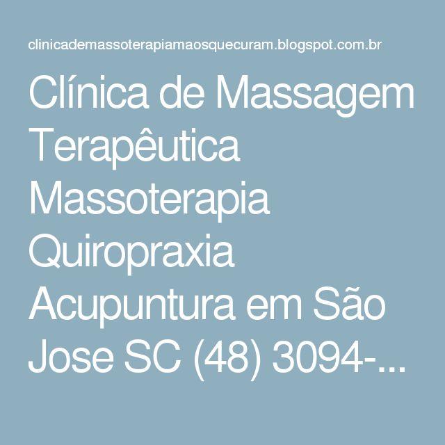 Clínica de Massagem Terapêutica Massoterapia Quiropraxia Acupuntura em São Jose SC (48) 3094-5746: ESPONDILITE ANQUILOSANTE: doença inflamatória crônica afeta as articulações da coluna, quadril, joelhos e ombros