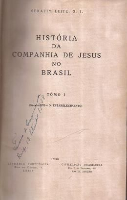 História da Companhia de Jesus no Brasil 10 Volumes Serafim Leite   R$ 2.500,00  Editora: Civilização Brasileira Ano: 1938