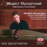 Modest Mussorgsky: Pictures at an Exhibition; Pictures from Crimea; Three Piano Pieces [CD]