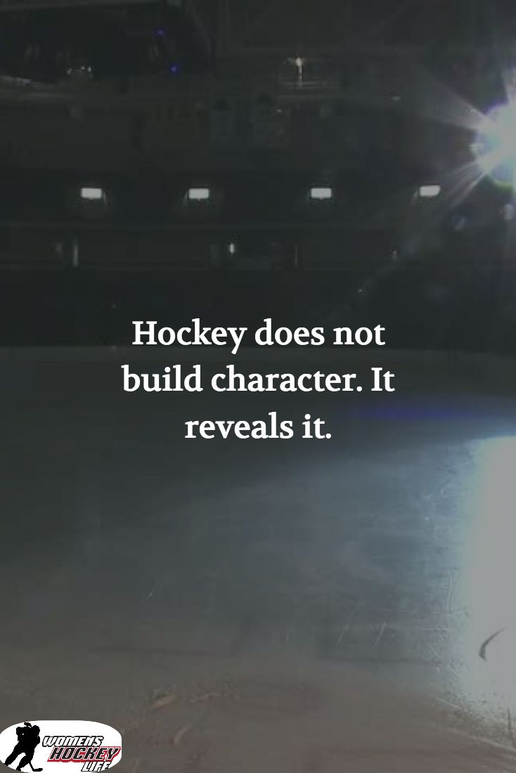 Hockey does not build character. It reveals it.