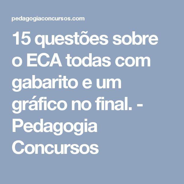 15 questões sobre o ECA todas com gabarito e um gráfico no final. - Pedagogia Concursos