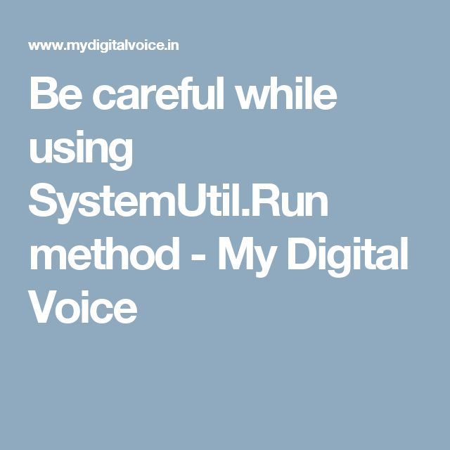 Be careful while using SystemUtil.Run method - My Digital Voice