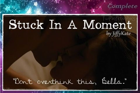 Stuck In A Moment by JiffyKate (@JiffyKateWrites) ~ O/S