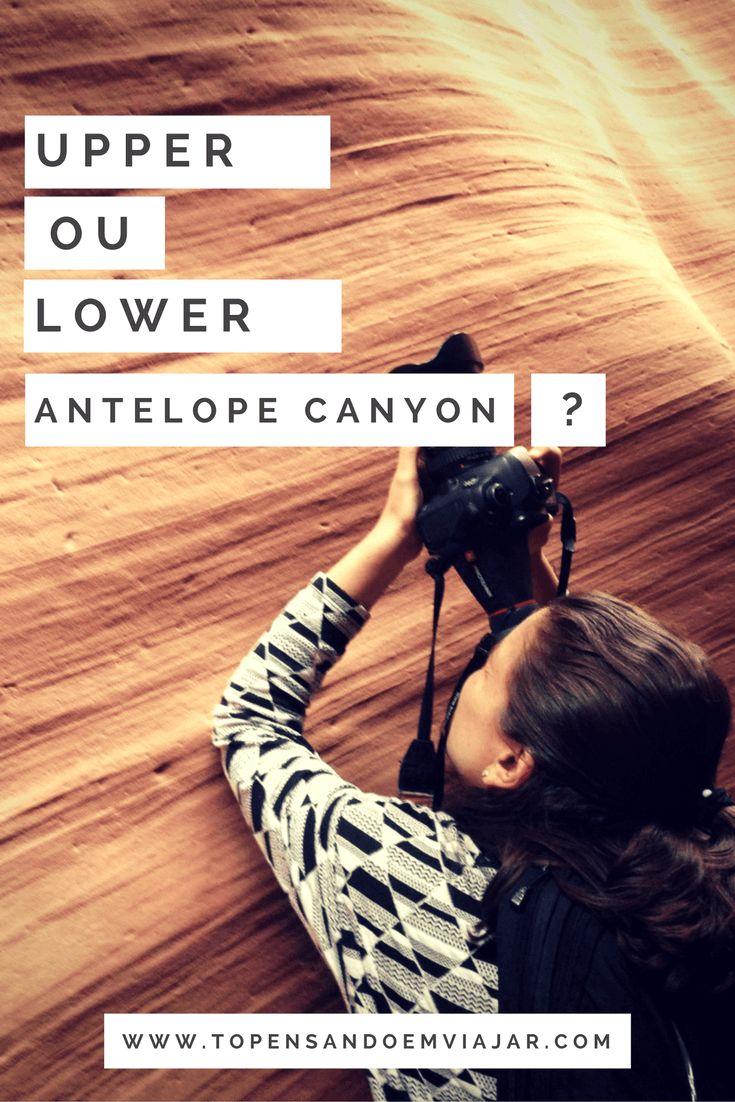 Está na dúvida entre Upper ou Lower Antelope Canyon?! A gente conta tudo pra você sobre o slot canyon mais fotografado do mundo, no Arizona.