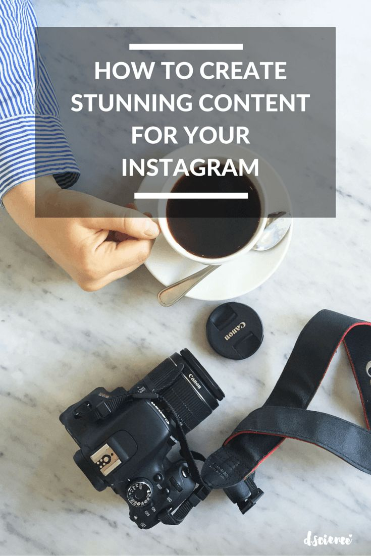 How to Create Stunning Content for Your Instagram
