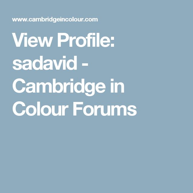 View Profile: sadavid - Cambridge in Colour Forums