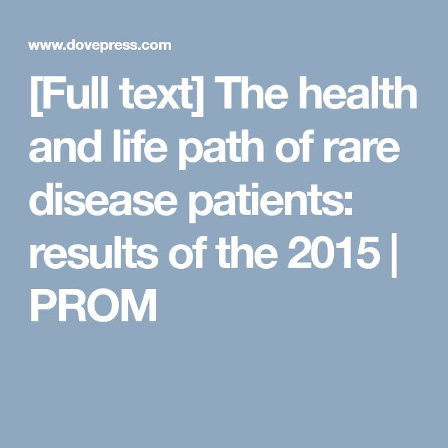 [Full text] The health and life path of rare disease patients: results of the 2015 | PROM