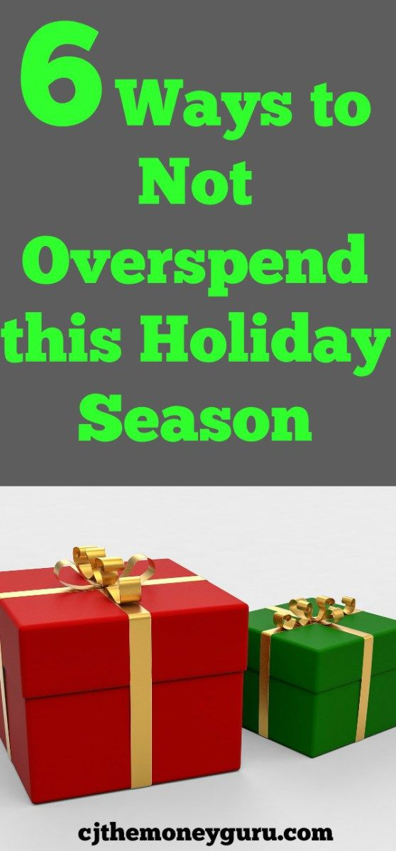 6 Ways to Not Overspend this Holiday Season