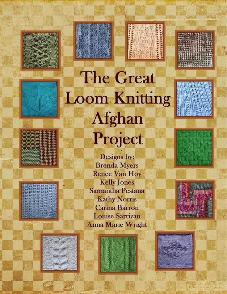 The Great Loom Knitting Afghan Project includes 13 patterns by 8 Designers. Join a year of loom-a-longs and help support Doctors without borders