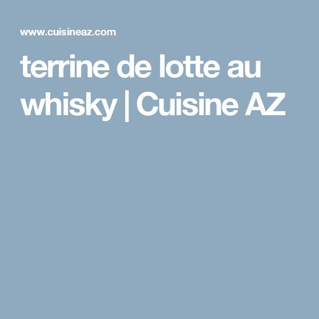 terrine de lotte au whisky | Cuisine AZ