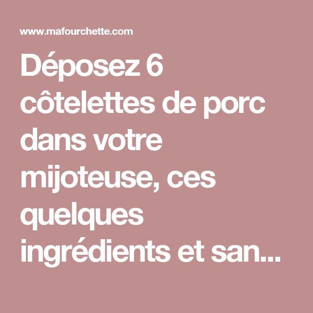 Déposez 6 côtelettes de porc dans votre mijoteuse, ces quelques ingrédients et sans effort obtenez un délicieux repas - Ma Fourchette