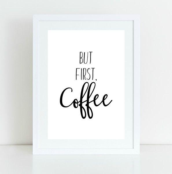 Digitaldruck - Druck But First Coffee schwarz weiss, A4 - ein Designerstück von Heartofprint bei DaWanda