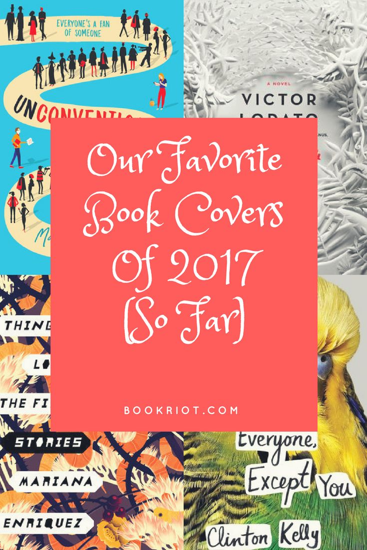 Cover Love: Rioters' Favorite Book Covers Of 2017 So Far