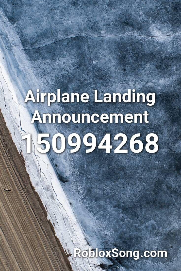 Airplane Landing Announcement Roblox Id Roblox Music Codes Airplane Announcement Codes Landing Music Roblox Airplane Landing Roblox Announcement