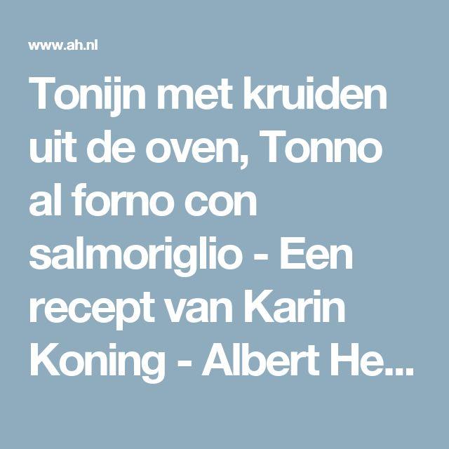 Tonijn met kruiden uit de oven, Tonno al forno con salmoriglio - Een recept van Karin Koning - Albert Heijn
