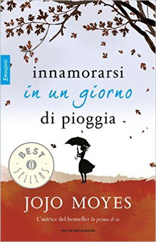 Innamorarsi in un giorno di pioggia eBook: Jojo Moyes: Amazon.it: Kindle Store