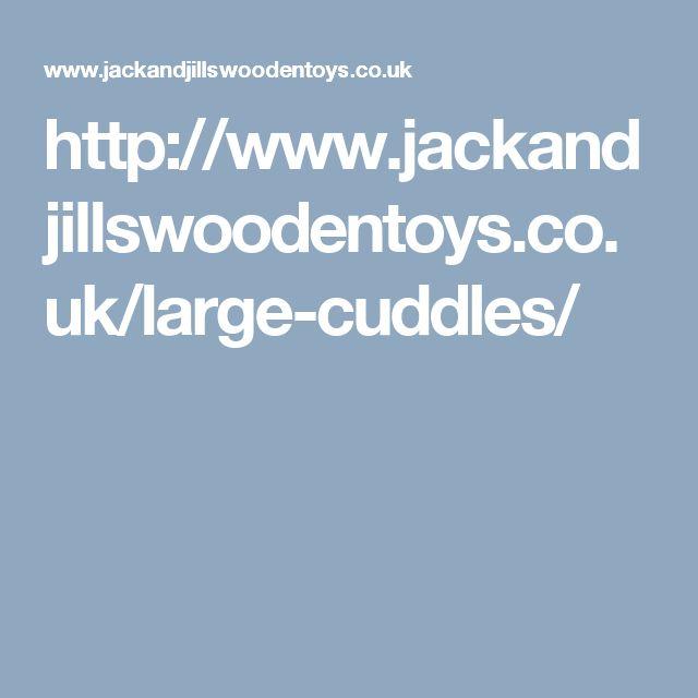 http://www.jackandjillswoodentoys.co.uk/large-cuddles/