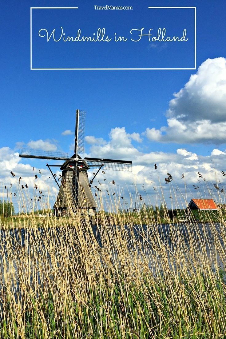 Why Visit Windmills in Holland, the Netherlands at Kinderdijk ~ A UNESCO World Heritage Site